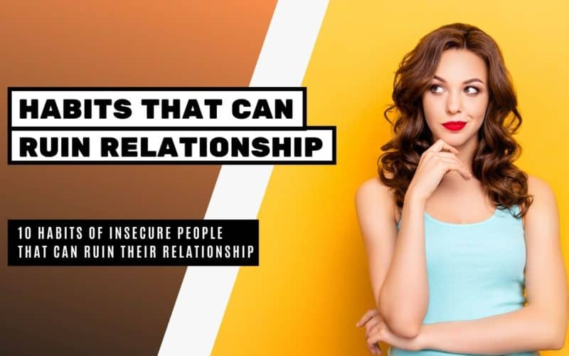 Habits of Insecure People that can Ruin their Relationship