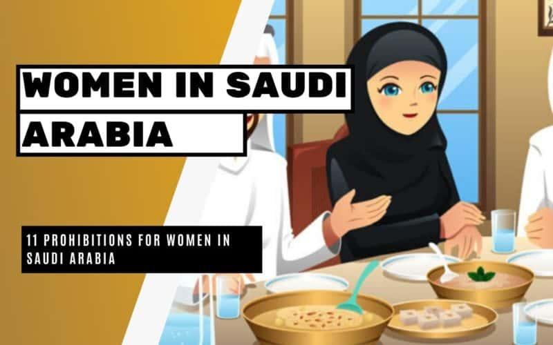 11 Prohibitions For Women in Saudi Arabia