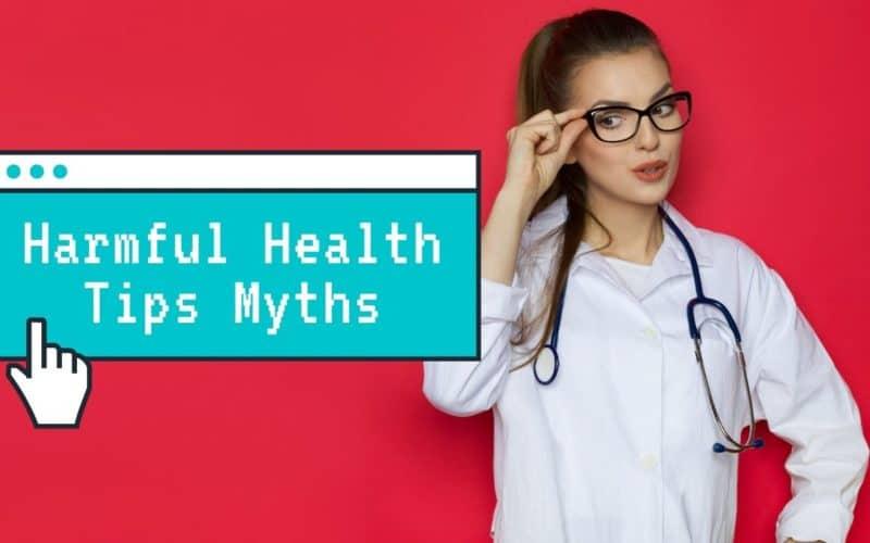 Harmful Health Tip Myths