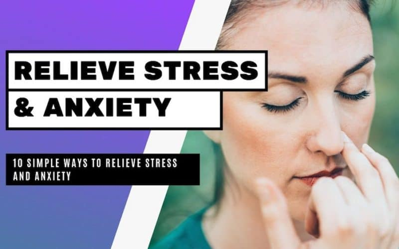 Simple Ways to Relieve Stress and Anxiety