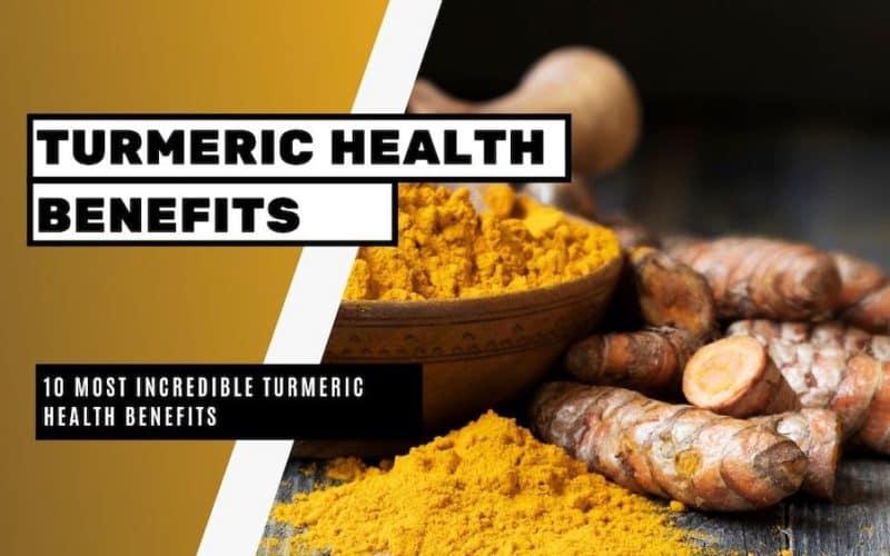 10 Most Incredible Turmeric Health Benefits