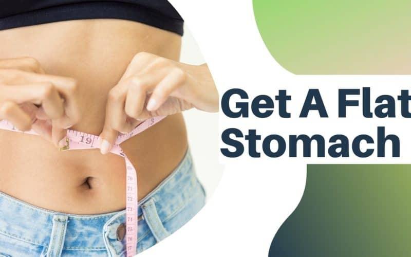 15 Best Ways to Get a Flat Stomach