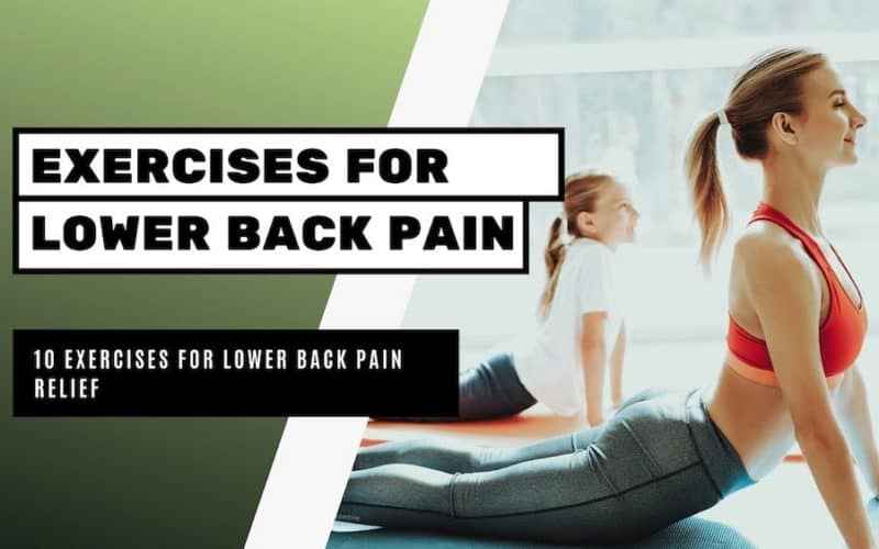 10 Lower Back Exercises for Immediate Pain Relief