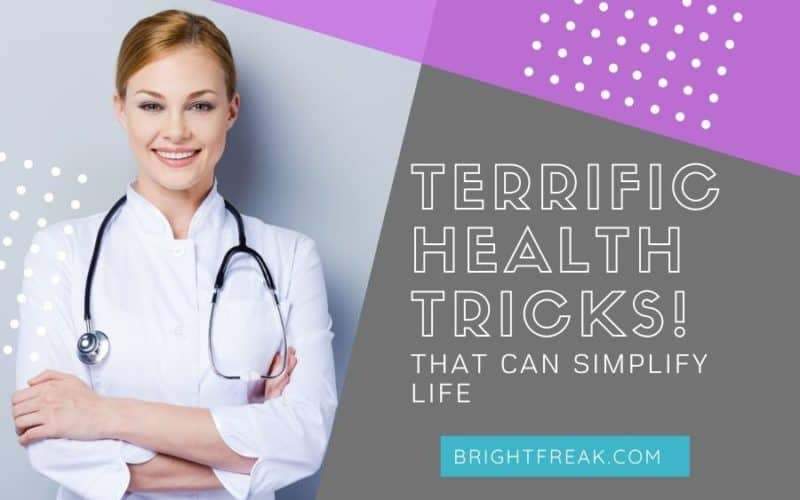 Terrific Health Tricks That Can Simplify Your Life