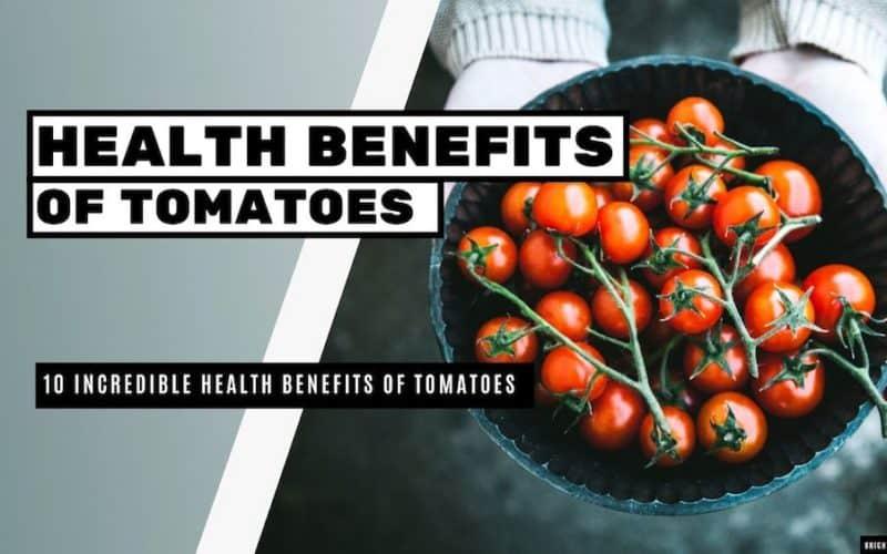 10 Incredible Health Benefits Of Tomatoes