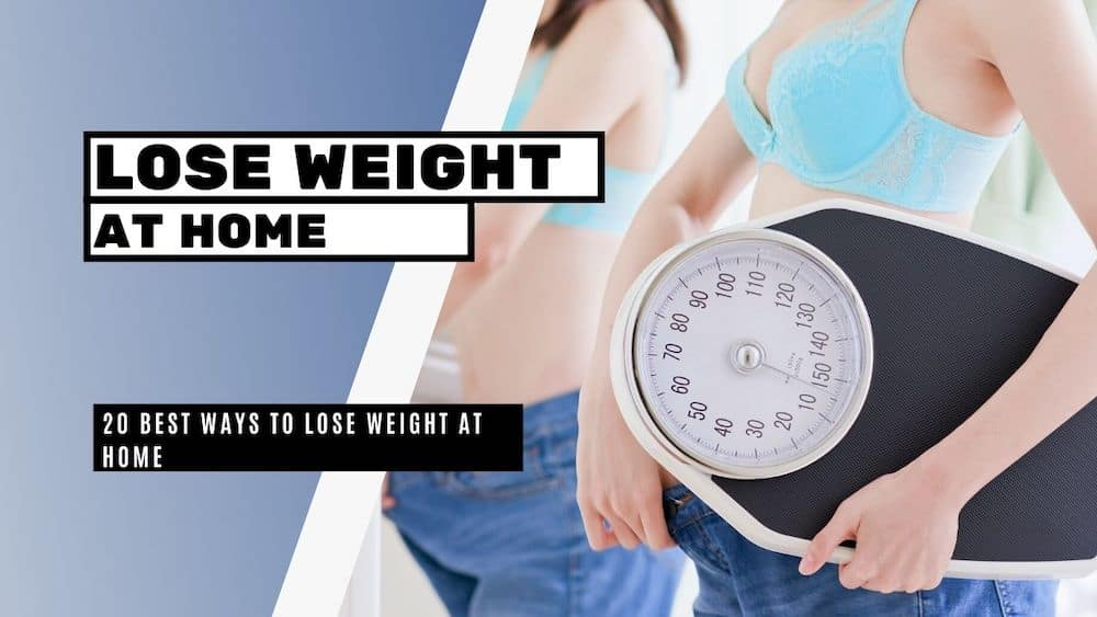 20 best ways to lose weight at home in a month - bright freak